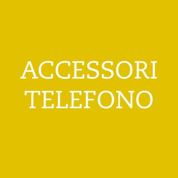 ACCESSORI TELEFONO