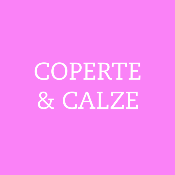 COPERTE E CALZE
